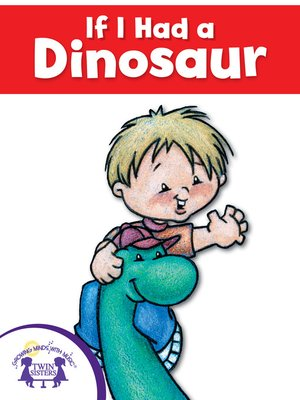 cover image of If I Had A Dinosaur