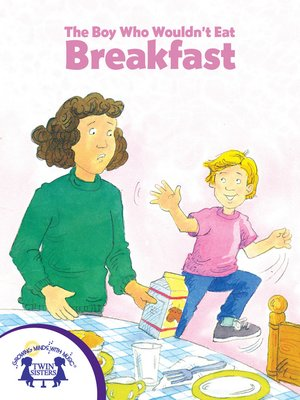 cover image of The Boy Who Wouldn't Eat Breakfast