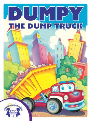 cover image of Dumpy The Dump Truck