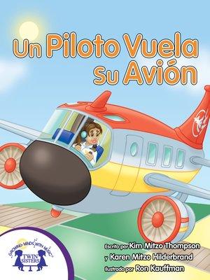 cover image of Un Piloto Vuela Su Avión