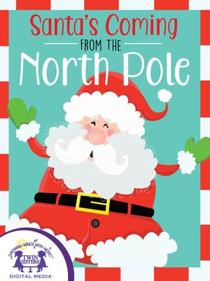 cover image of Santa's Coming From The North Pole