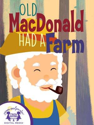 cover image of Old MacDonald Had A Farm