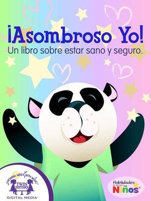 cover image of ¡Asombroso Yo!
