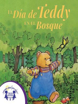 cover image of El Día de Teddy en el Bosque