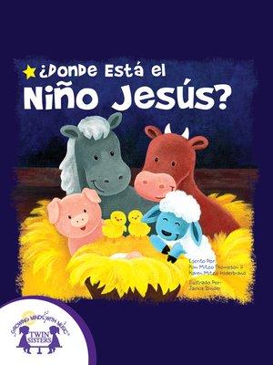 cover image of ¿Donde Está El Niño Jesús?
