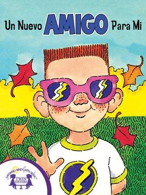 cover image of Un Nuevo Amigo Para Mí