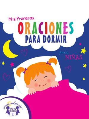 cover image of Mis Primeras Oraciones Para Dormir para niñas