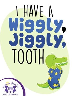 cover image of I Have A Wiggly Jiggly Tooth