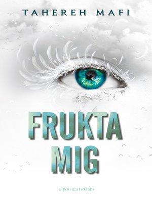 cover image of Frukta mig