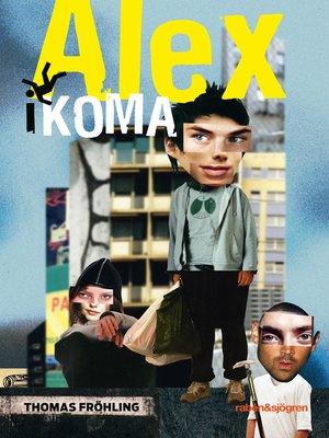 cover image of Alex i koma