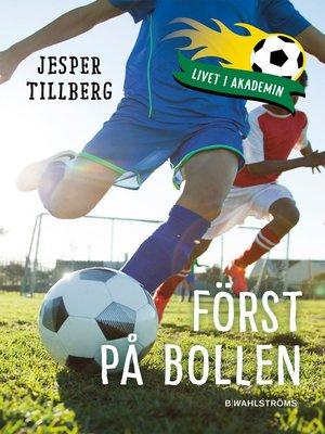 cover image of Livet i akademin 2--Först på bollen