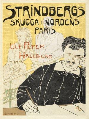 cover image of Strindbergs skugga i Nordens Paris