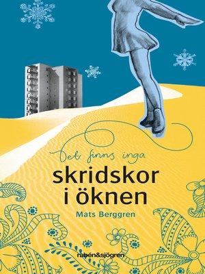 cover image of Det finns inga skridskor i öknen
