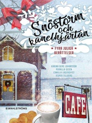 cover image of Snöstorm och kanelhjärtan