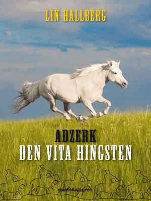 cover image of Adzerk--den vita hingsten