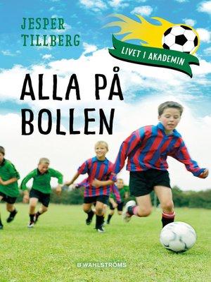 cover image of Livet i akademin 1--Alla på bollen