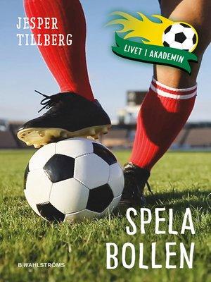 cover image of Spela bollen