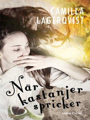 cover image of När kastanjer spricker