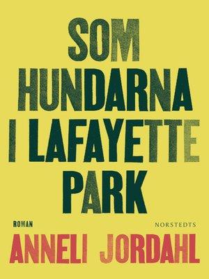 cover image of Som hundarna i Lafayette Park