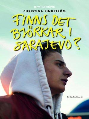 cover image of Finns det björkar i Sarajevo?