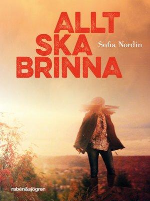 cover image of Allt ska brinna