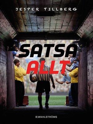 cover image of Satsa allt