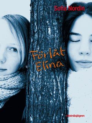 cover image of Förlåt Elina