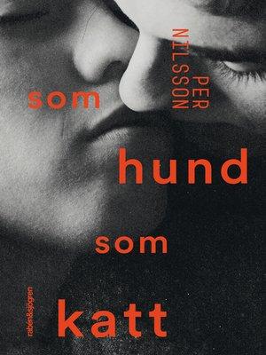 cover image of Som hund som katt