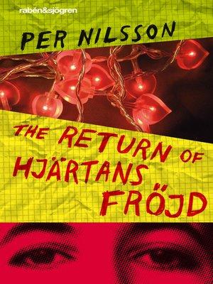 cover image of The Return of Hjärtans Fröjd