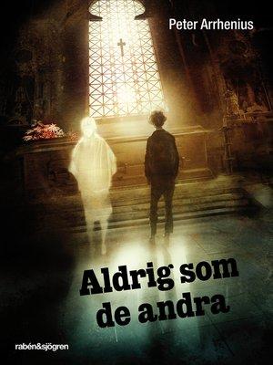 cover image of Aldrig som de andra