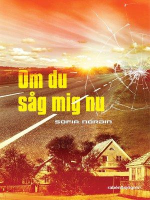 cover image of Om du såg mig nu