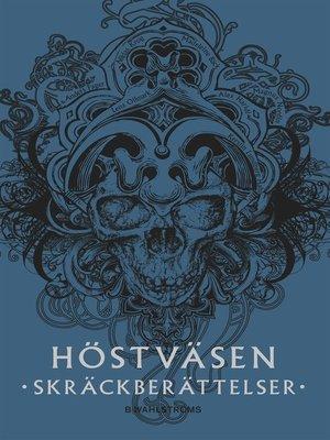 cover image of Höstväsen--skräckberättelser