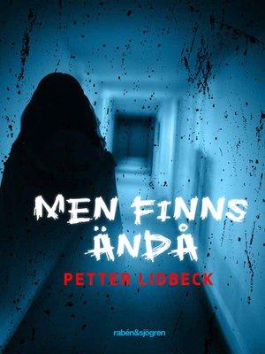 cover image of Men finns ändå