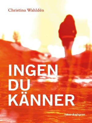 cover image of Ingen du känner