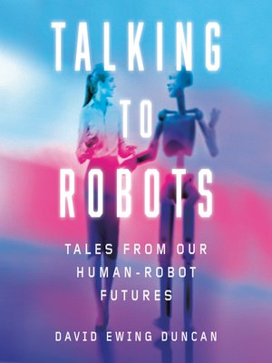 cover image of Talking to Robots