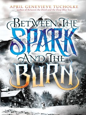 cover image of Between the Spark and the Burn