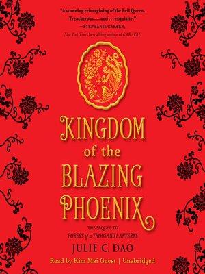 Kingdom Of The Blazing Phoenix By Julie C Dao Overdrive Rakuten