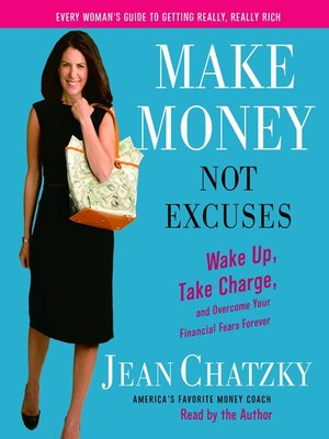 cover image of Make Money, Not Excuses