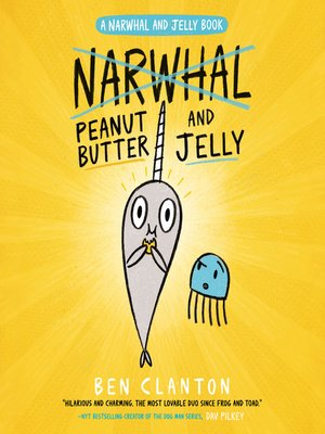 cover image of Peanut Butter and Jelly (A Narwhal and Jelly Book #3)