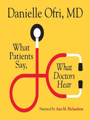 cover image of What Patients Say, What Doctors Hear