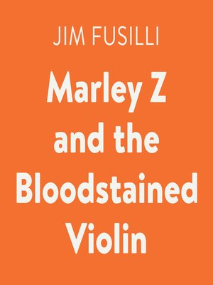 cover image of Marley Z and the Bloodstained Violin