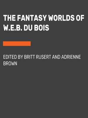 cover image of The Fantasy Worlds of W.E.B. Du Bois