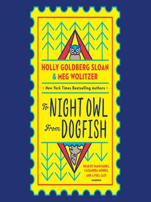 To Night Owl From Dogfish by Holly Goldberg Sloan · OverDrive