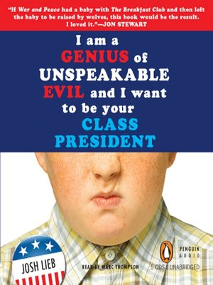 cover image of I am a Genius of Unspeakable Evil and I Want to be Your Class President