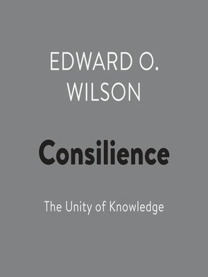 cover image of Consilience