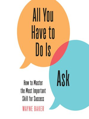 cover image of All You Have to Do Is Ask