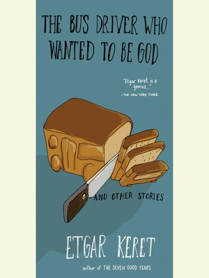 cover image of The Bus Driver Who Wanted to Be God & Other Stories
