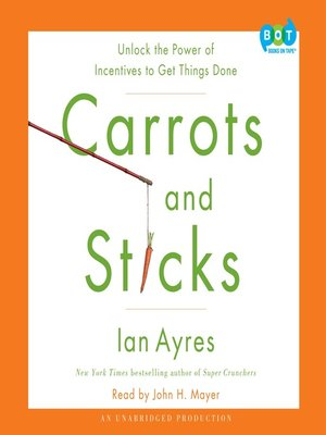 cover image of Carrots and Sticks