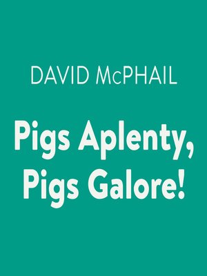 cover image of Pigs Aplenty, Pigs Galore!