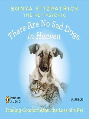 cover image of There Are No Sad Dogs in Heaven